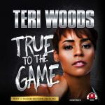 Teri Woods True To The Game